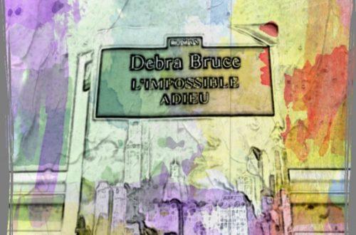 Article : L'impossible Adieu-Debra Bruce