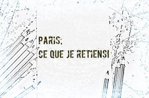 Article : Paris, ce que je retiens!