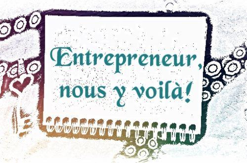 Article : Entrepreneur, nous y voilà