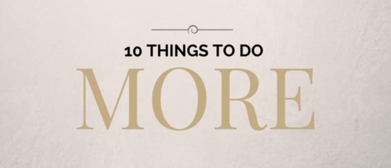 Article : 10 Choses à Faire Plus souvent