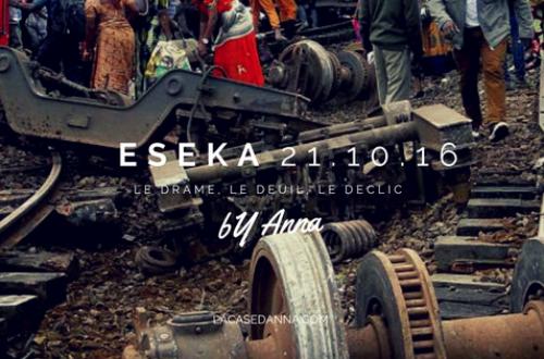 Article : Eseka: Le drame, Le deuil, le Déclic…