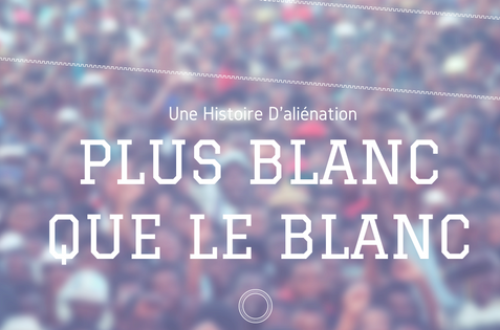 Article : Lorsqu'on se croit plus blanc que le blanc