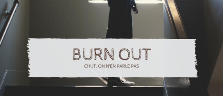 Article : Burn out, chut, on n'en parle pas…